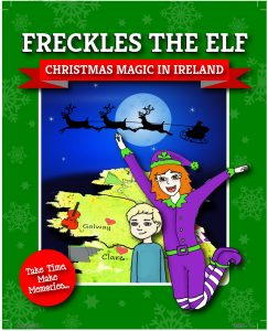 Freckles The Elf Christmas Magic In Ireland A magical book sprinkled with opportunity to create memories and traditions with those close to you, while sharing the book during the festive season.