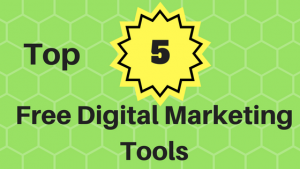 Top 5 Free Digital Marketing Tools